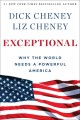 EXCEPTIONAL : WHY THE WORLD NEEDS A POWERFUL AMERICA