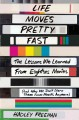 LIFE MOVES PRETTY FAST : THE LESSONS WE LEARNED FROM EIGHTIES MOVIES (AND WHY WE DON