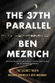 THE 37TH PARALLEL : THE SECRET TRUTH BEHIND AMERICA