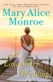 [A lowcountry wedding : a lowcountry summer novel<br / >Mary Alice Monroe.]