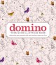 DOMINO : YOUR GUIDE TO A STYLISH HOME : DISCOVERING YOUR PERSONAL STYLE AND CREATING A SPACE YOU LOVE