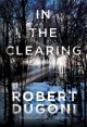 [In the clearing<br / >Robert Dugoni.]