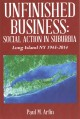 UNFINISHED BUSINESS : SOCIAL ACTION IN SUBURBIA   LONG ISLAND NY 1945-2014