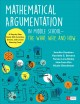 MATHEMATICAL ARGUMENTATION IN MIDDLE SCHOOL : THE WHAT, WHY, AND HOW : A STEP-BY-STEP GUIDE WITH ACTIVITIES, GAMES, AND LESSON PLANNING TOOLS