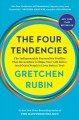 THE FOUR TENDENCIES : THE INDISPENSABLE PERSONALITY PROFILES THAT REVEAL HOW TO MAKE YOUR LIFE BETTER (AND OTHER PEOPLE