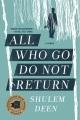 ALL WHO GO DO NOT RETURN : A MEMOIR