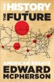 THE HISTORY OF THE FUTURE : AMERICAN ESSAYS