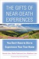THE GIFTS OF NEAR-DEATH EXPERIENCES : YOU DON