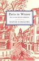 PARIS IN WINTER : AN ILLUSTRATED MEMOIR