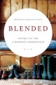 BLENDED : WRITERS ON THE STEPFAMILY EXPERIENCE
