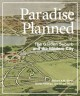 PARADISE PLANNED : THE GARDEN SUBURB AND THE MODERN CITY