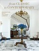 FROM CLASSIC TO CONTEMPORARY : DECORATING WITH CULLMAN & KRAVIS
