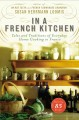 IN A FRENCH KITCHEN : TALES AND TRADITIONS OF EVERYDAY HOME COOKING IN FRANCE