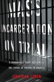 MASS INCARCERATION ON TRIAL : A REMARKABLE COURT DECISION AND THE FUTURE OF PRISONS IN AMERICA