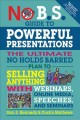 NO B S  GUIDE TO POWERFUL PRESENTATIONS : THE ULTIMATE NO HOLDS BARRED PLAN TO SELL ANYTHING WITH WEBINARS, ONLINE MEDIA, SPEECHES, AND SEMINARS