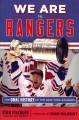 WE ARE THE RANGERS : THE ORAL HISTORY OF THE NEW YORK RANGERS