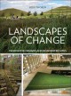 LANDSCAPES OF CHANGE : INNOVATIVE DESIGNS AND REINVENTED SITES