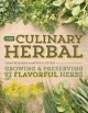 THE CULINARY HERBAL : GROWING & PRESERVING 97 FLAVORFUL HERBS