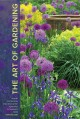 THE ART OF GARDENING : DESIGN INSPIRATION AND INNOVATIVE PLANTING TECHNIQUES FROM CHANTICLEER