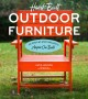 HAND-BUILT OUTDOOR FURNITURE : 20 STEP-BY-STEP PROJECTS ANYONE CAN BUILD