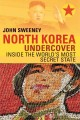 NORTH KOREA UNDERCOVER : INSIDE THE WORLD