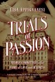 TRIALS OF PASSION : CRIMES COMMITTED IN THE NAME OF LOVE AND MADNESS