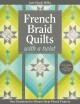 FRENCH BRAID QUILTS WITH A TWIST : NEW VARIATIONS FOR VIBRANT STRIP-PIECED PROJECTS