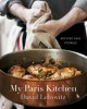 MY PARIS KITCHEN : RECIPES AND STORIES