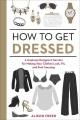 HOW TO GET DRESSED  A COSTUME DESIGNER