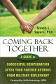 COMING BACK TOGETHER : A GUIDE TO SUCCESSFUL REINTEGRATION AFTER YOUR PARTNER RETURNS FROM MILITARY DEPLOYMENT