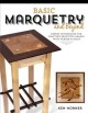 BASIC MARQUETRY AND BEYOND : EXPERT TECHNIQUES FOR CRAFTING BEAUTIFUL IMAGES WITH VENEER & INLAY