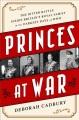 PRINCES AT WAR : THE BITTER BATTLE INSIDE BRITAIN