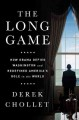THE LONG GAME : HOW OBAMA DEFIED WASHINGTON AND REDEFINED AMERICA