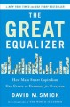 THE GREAT EQUALIZER : HOW MAIN STREET CAPITALISM CAN CREATE AN ECONOMY FOR EVERYONE