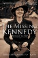 THE MISSING KENNEDY : ROSEMARY KENNEDY AND THE SECRET BONDS OF FOUR WOMEN