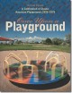 ONCE UPON A PLAYGROUND : A CELEBRATION OF CLASSIC AMERICAN PLAYGROUNDS, 1920-1975