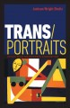 TRANS PORTRAITS : VOICES FROM TRANSGENDER COMMUNITIES