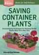 SAVING CONTAINER PLANTS   OVERWINTERING TECHNIQUES FOR KEEPING TENDER PLANTS ALIVE YEAR AFTER YEAR
