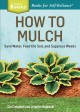 HOW TO MULCH : SAVE WATER, FEED THE SOIL, AND SUPPRESS WEEDS