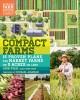 COMPACT FARMS : 15 PROVEN PLANS FOR MARKET FARMS ON 5 ACRES OR LESS : INCLUDES DETAILED FARM LAYOUTS FOR PRODUCTIVITY AND EFFICIENCY