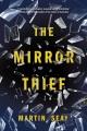 [The mirror thief : a novel<br / >Martin Seay.]