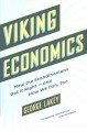 VIKING ECONOMICS : HOW THE SCANDINAVIANS GOT IT RIGHT - AND HOW WE CAN, TOO