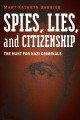 SPIES, LIES, AND CITIZENSHIP : THE HUNT FOR NAZI CRIMINALS