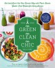 TRèS GREEN, TRèS CLEAN, TRèS CHIC : EAT (AND LIVE!) THE NEW FRENCH WAY WITH PLANT-BASED, GLUTEN-FREE RECIPES FOR EVERY SEASON