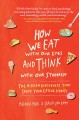 HOW WE EAT WITH OUR EYES AND THINK WITH OUR STOMACH : THE HIDDEN INFLUENCES THAT SHAPE YOUR EATING HABITS