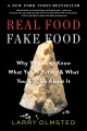 REAL FOOD, FAKE FOOD : WHY YOU DON