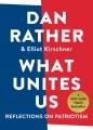 WHAT UNITES US : REFLECTIONS ON PATRIOTISM