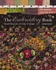 THE EMBROIDERY BOOK : VISUAL RESOURCE OF COLOR & DESIGN - 149 STITCHES - STEP-BY-STEP GUIDE