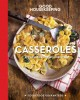 CASSEROLES : 60 FABULOUS ONE-DISH RECIPES