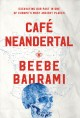 CAFé NEANDERTAL : EXCAVATING OUR PAST IN ONE OF EUROPE